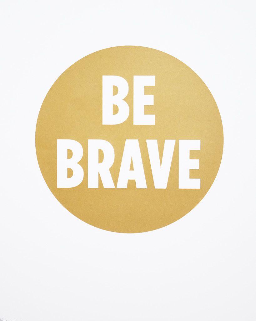 Be Brave Print by Jess LC #BeBrave #JessLC