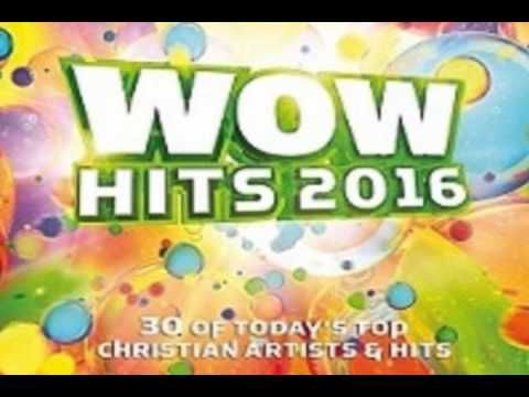 new music gospel 2016 christian songs great worship music wow hits 2 youtube
