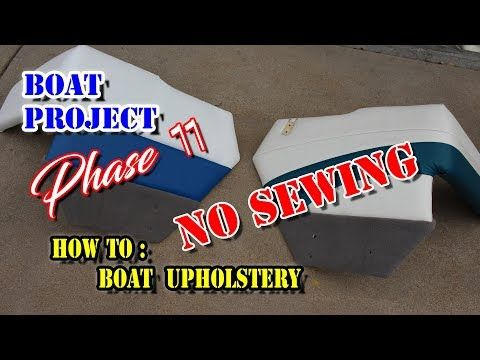 How To Boat Upholstery * NO SEWING * DIY reupholster boat interior panels vinyl repair Boat Project