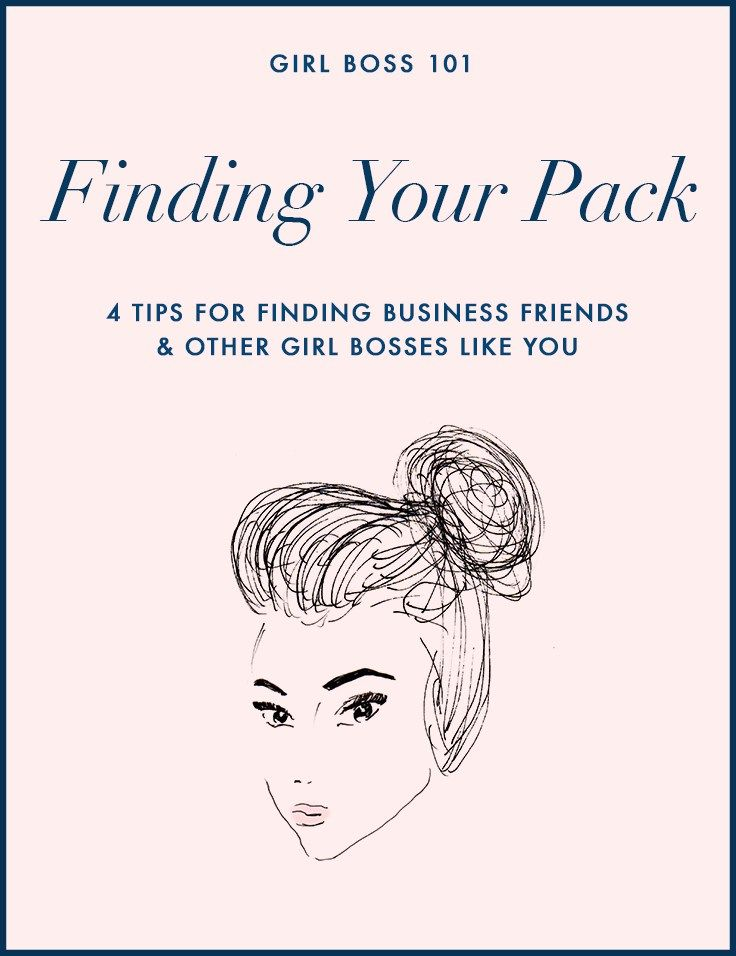Finding Your Pack: 4 tips for finding business friends & other girl bosses like you