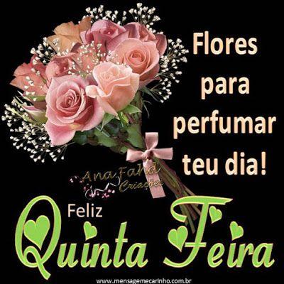 Flores Para Perfumar Teu Dia Feliz Quinta Feira Feliz