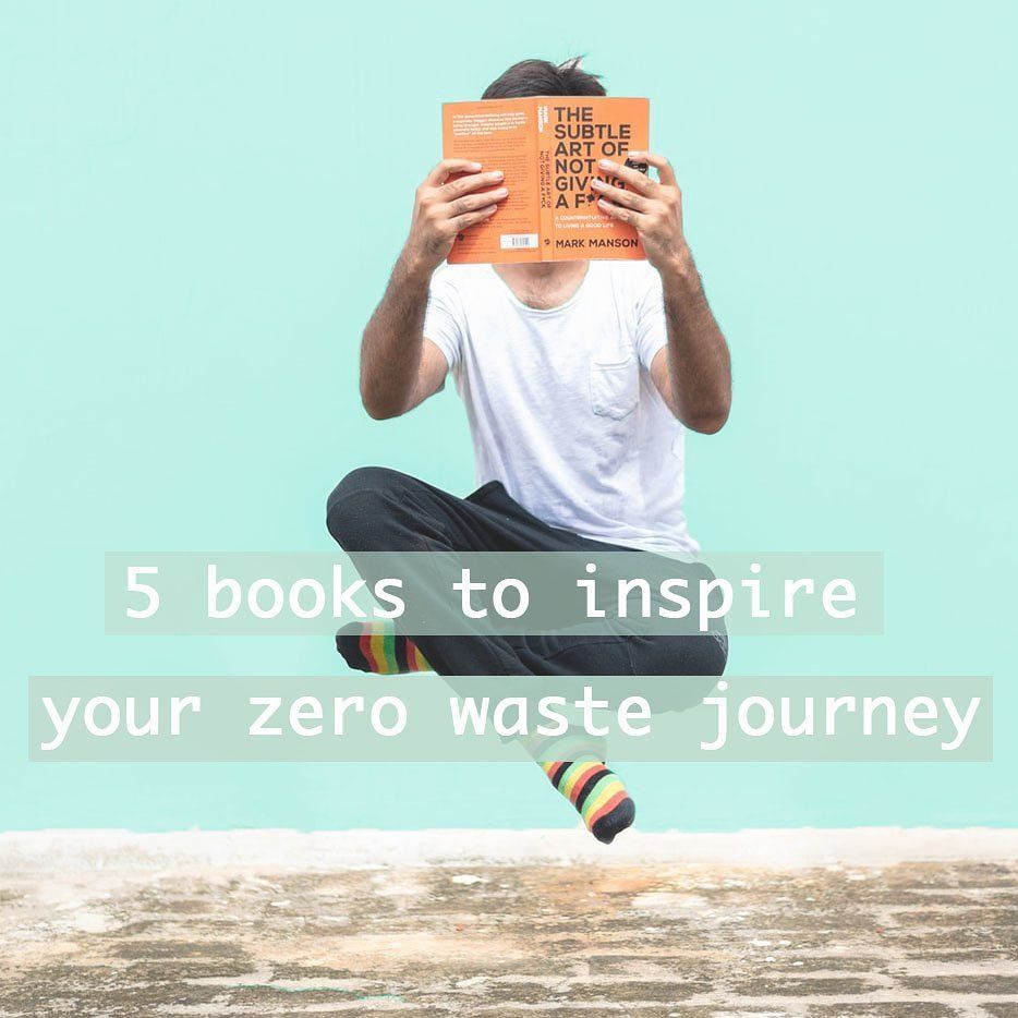 5 Books To Inspire Your Zero Waste Journey In 2020 Zero Waste Lifestyle Inspirational Story Inspiration