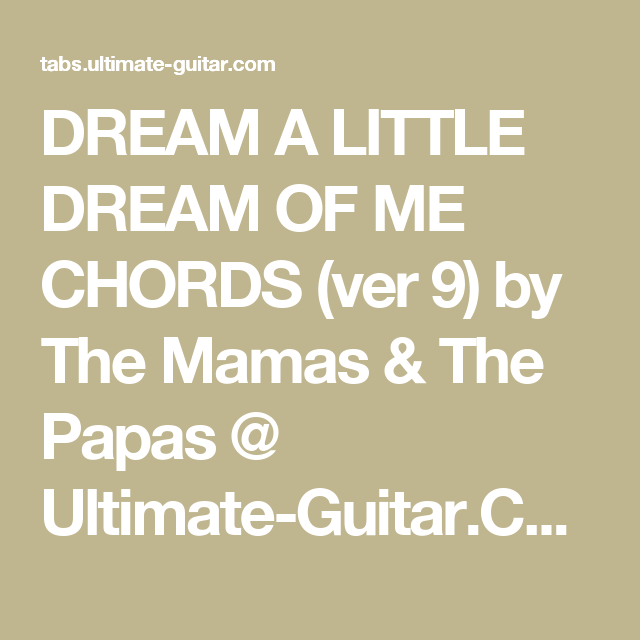 Dream A Little Dream Of Me Chords Ver 9 By The Mamas The Papas