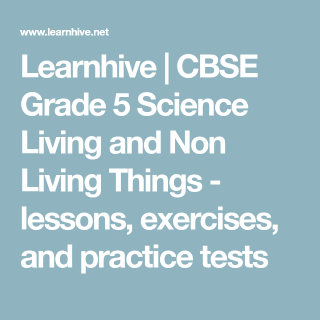 Learnhive   CBSE Grade 5 Science Living and Non Living Things ...