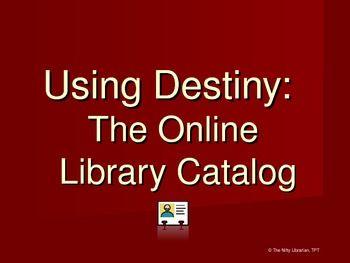 Follett Destiny Library Catalog How-To PowerPoint