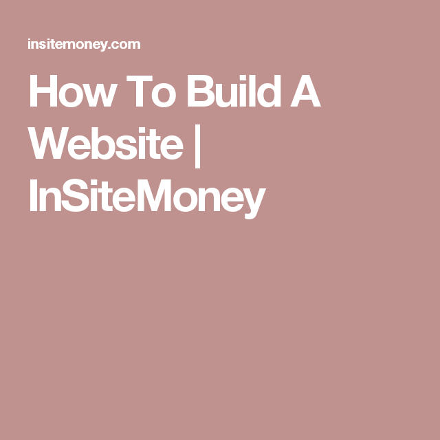 How To Build A Website | InSiteMoney