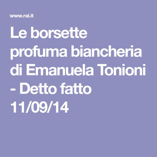 Le borsette profuma biancheria di Emanuela Tonioni - Detto fatto 11 09 14 b18d4b169786
