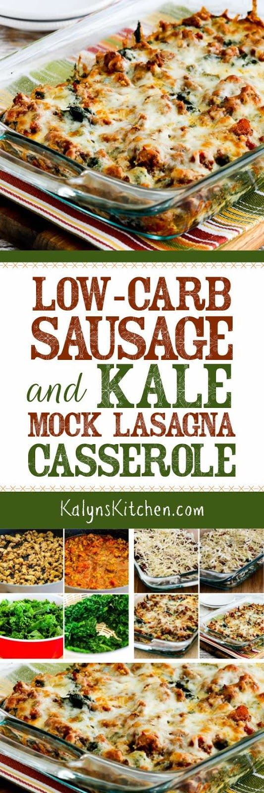 If you're seriously in need of some low-carb comfort food, you'll love this Low-Carb Sausage and Kale Mock Lasagna Casserole! This is so good you definitely won't miss the noodles, and this tasty mock lasagna casserole is also low-glycemic, gluten-free, and South Beach Diet Phase One.  [found on KalynsKitchen.com]