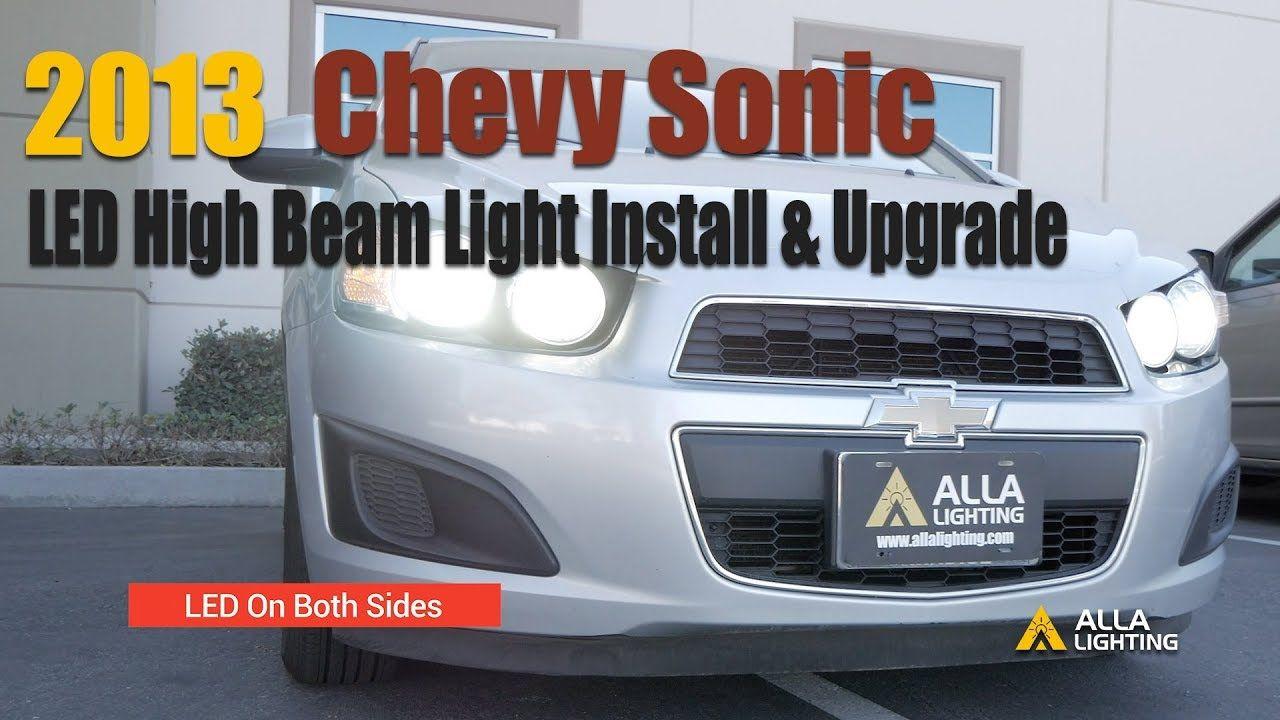 2012 19 Chevy Sonic Headlight High Beam Bulb Change Led Install Chevy Sonic Chevrolet Sonic Hatchback Chevrolet Sonic