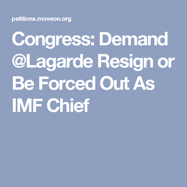 Congress: Demand @Lagarde Resign or Be Forced Out As IMF Chief