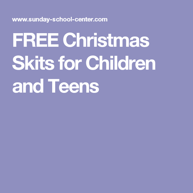 Free Christmas Skits For Children And Teens Just A Little Christmas