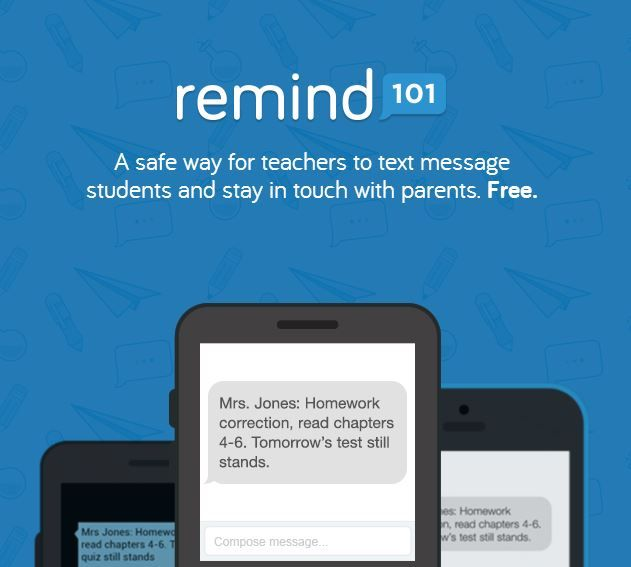 Remind 101 allows teacher and parents to communicate safely through texting