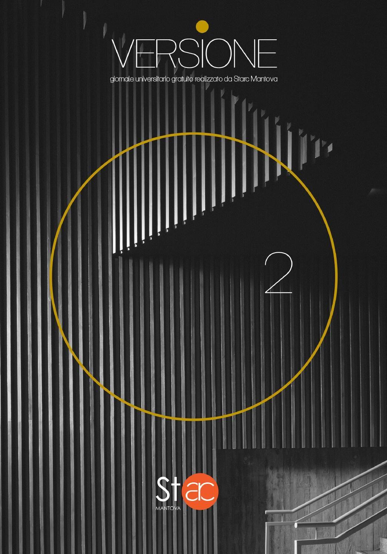 """Starc Mantova """"Versione"""" 02 - Ottobre 2014  Giornalino gratuito realizzato dall'Associazione Starc Mantova (Studenti di architettura del Politecnico di Milano, sede di Mantova)"""