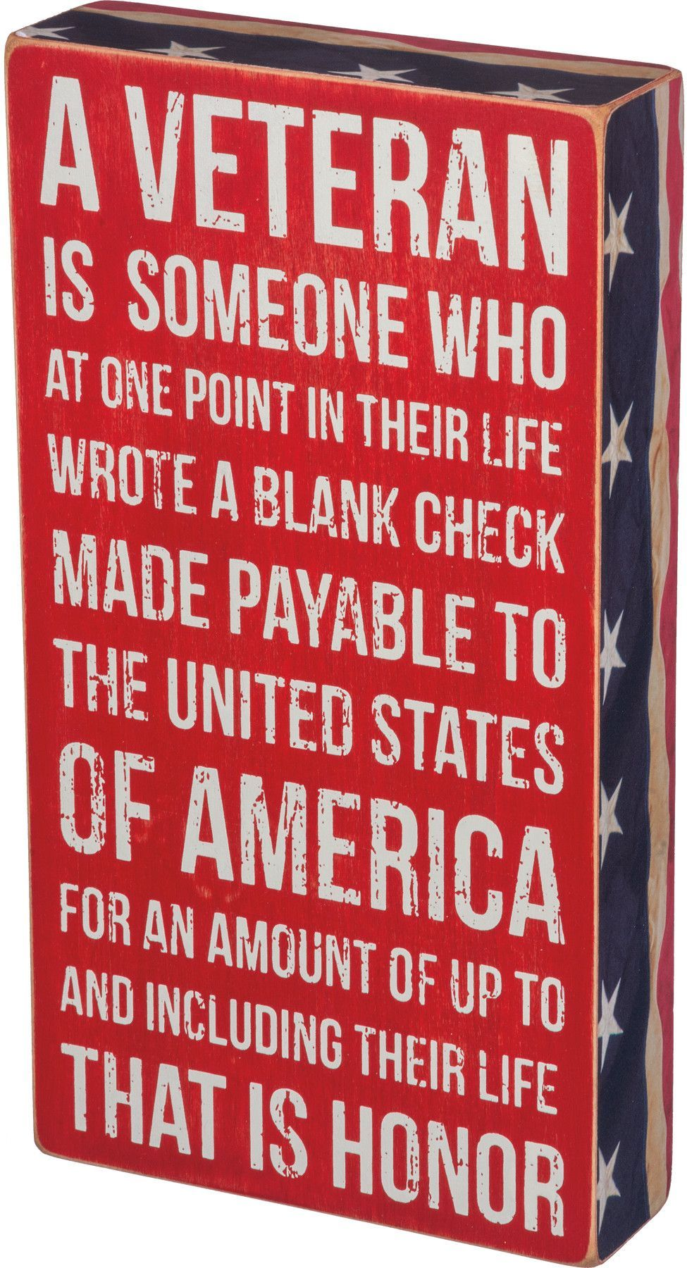 "Show your pride for the American Service member in your life. This box sign is the perfect decoration for the summer holidays or year round. ""A veteran is someone who at one point in their life wrote"