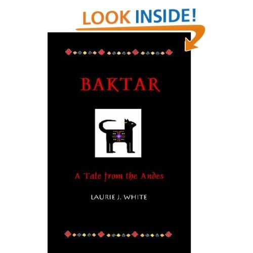 Baktar A Tale From The Andes By Laurie J White Historical Fiction