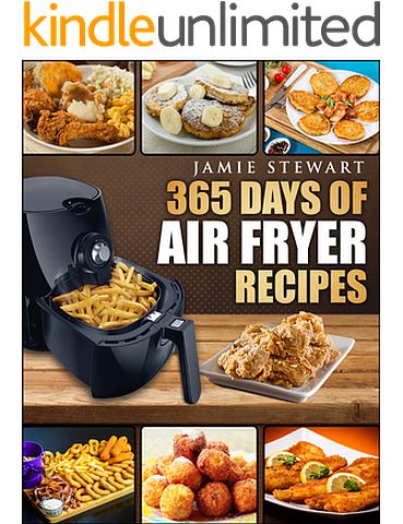 Air fryer 365 days of air fryer recipes cookbook quick and easy the only air fryer cookbook youll ever need includes a pdf file with photos of all the recipes hot air frying a surprising way to cook your food whether forumfinder Image collections