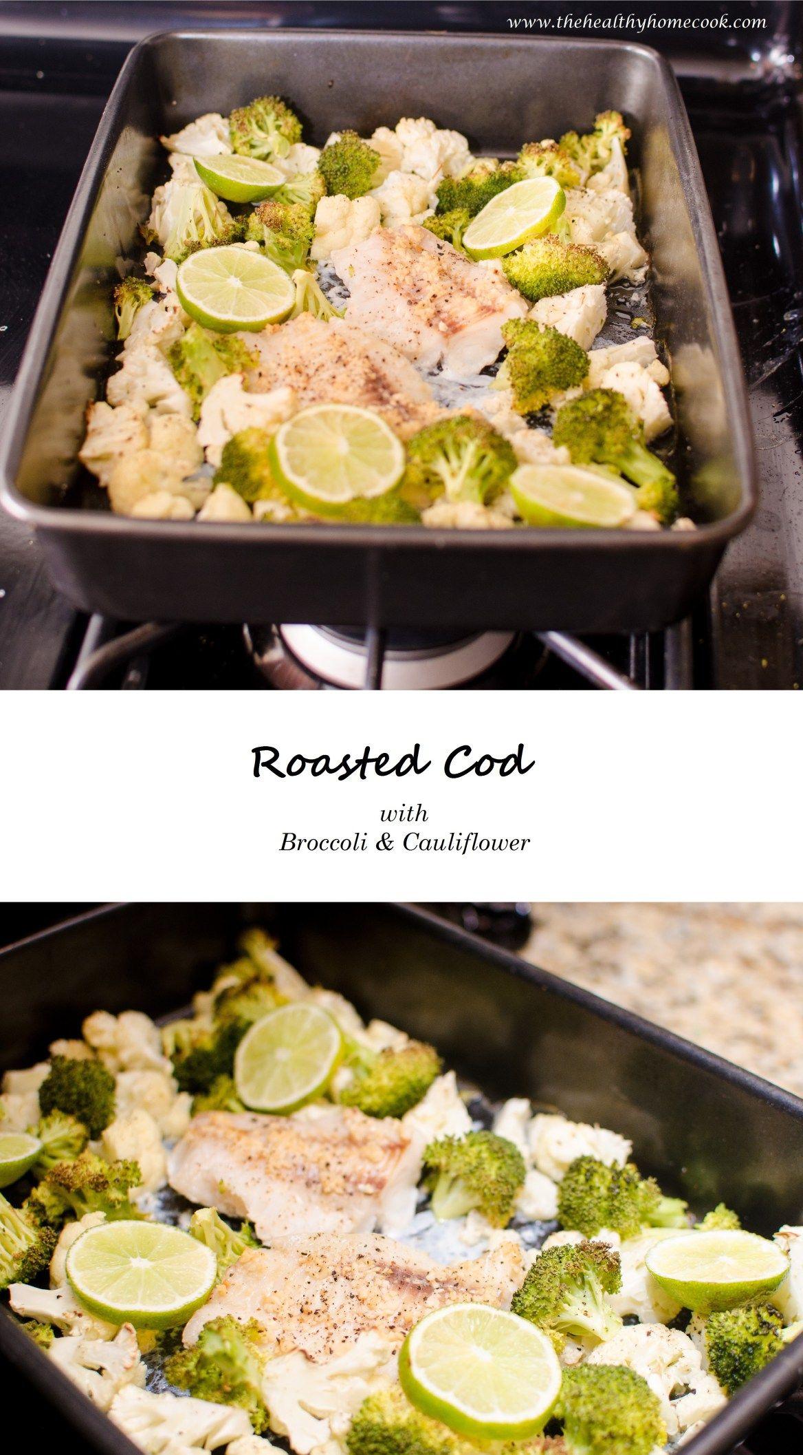 Roasted Cod With Broccoli Cauliflower Recipe Roasted Cod Broccoli Cauliflower Cauliflower