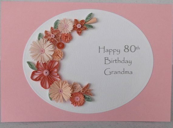 Quilled 80th Birthday Card For Grandma Handmade By PaperDaisyCards