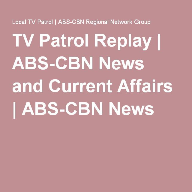 TV Patrol Replay