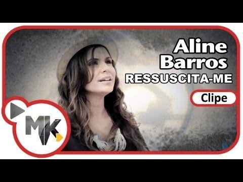 Aline Barros Ressuscita Me Clipe Oficial Mk Music Youtube