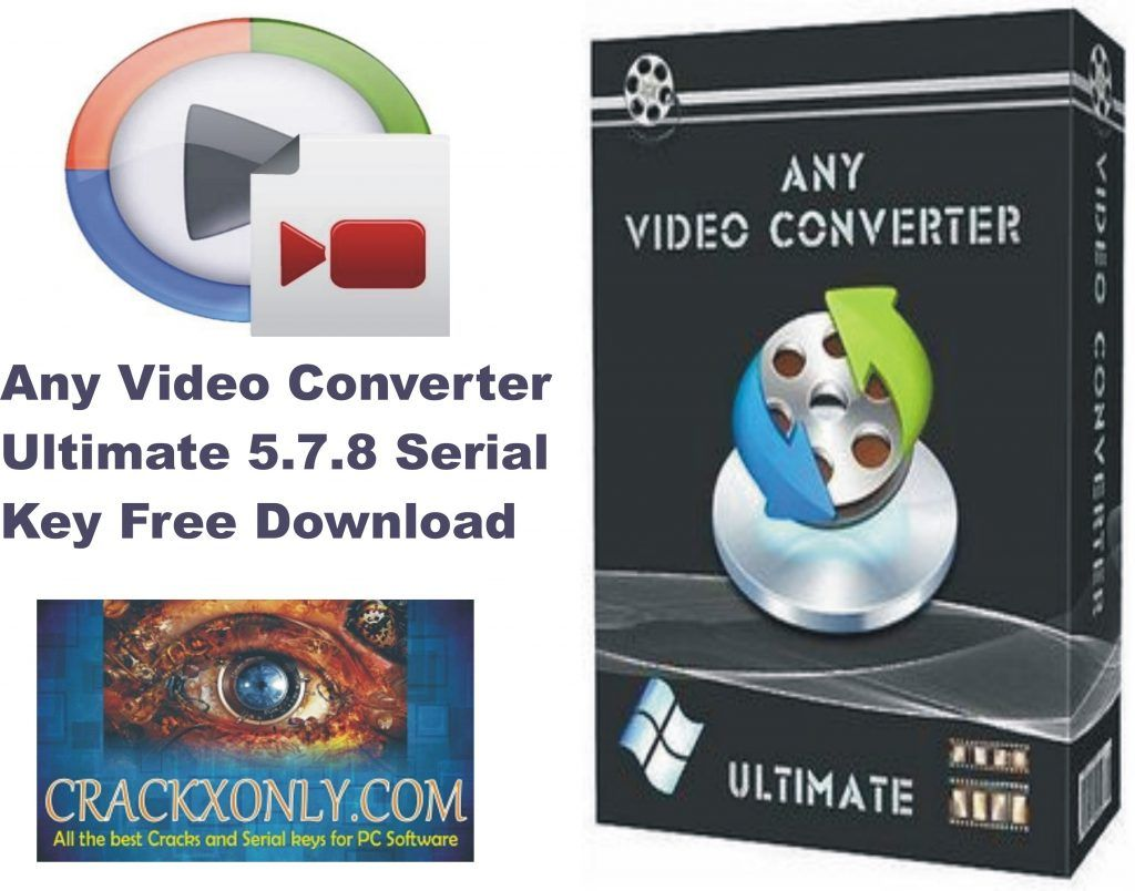 Any Video Converter Ultimate 5 7 8 Serial Key Free Download