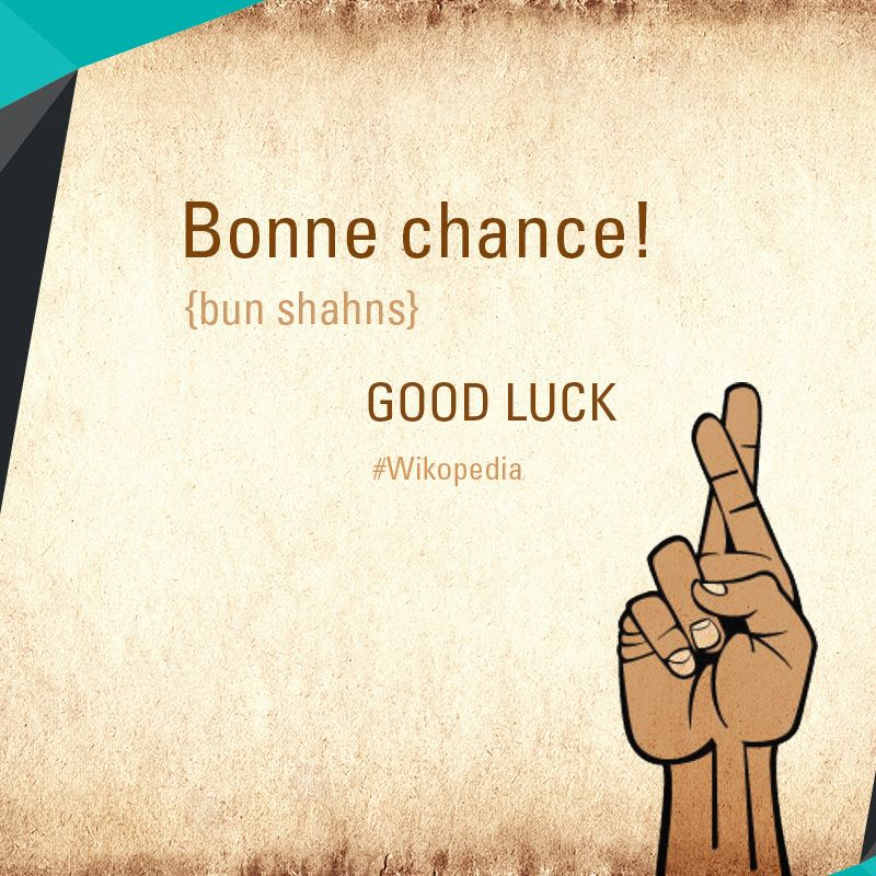 It S Time For Our French Class Again Here Is How To Say Good Luck In French Wikopedia French Lessons Bonne Chance Luck