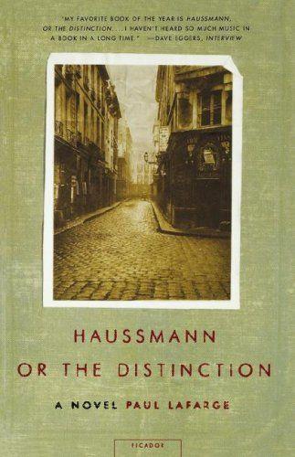 Haussmann, or the Distinction: A Novel by Paul La Farge http://www.amazon.com/dp/0312420927/ref=cm_sw_r_pi_dp_Tjptub0K72HRZ