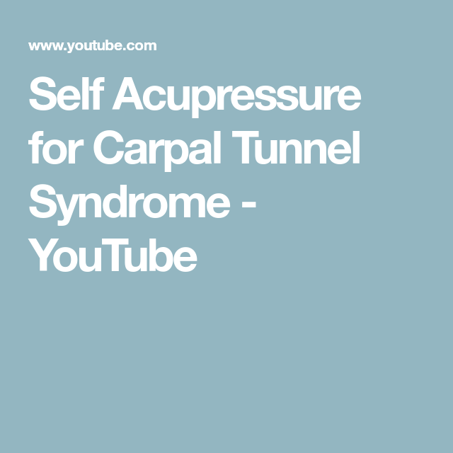Self Acupressure for Carpal Tunnel Syndrome - YouTube ...