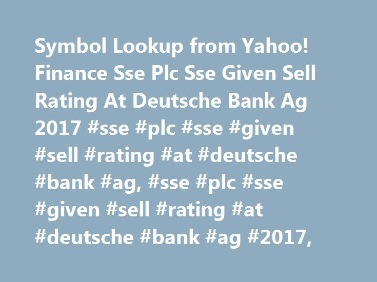 Symbol Lookup From Yahoo Finance Sse Plc Sse Given Sell Rating At