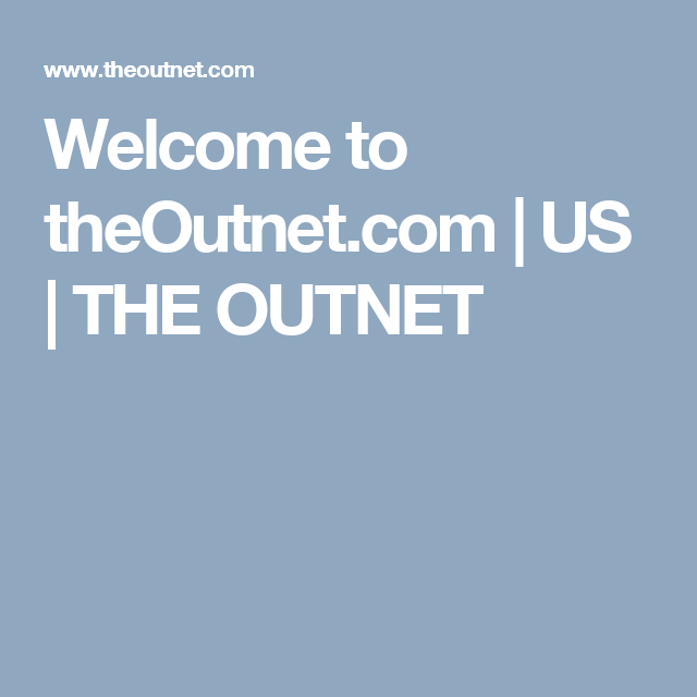 Welcome to theOutnet.com | US | THE OUTNET