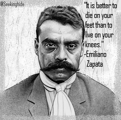 Emiliano Zapata Quotes Zapata Lives Pinterest Quotes Chicano Adorable Emiliano Zapata Quotes