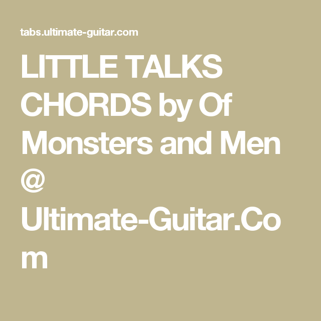 Little Talks Chords By Of Monsters And Men Ultimate Guitar
