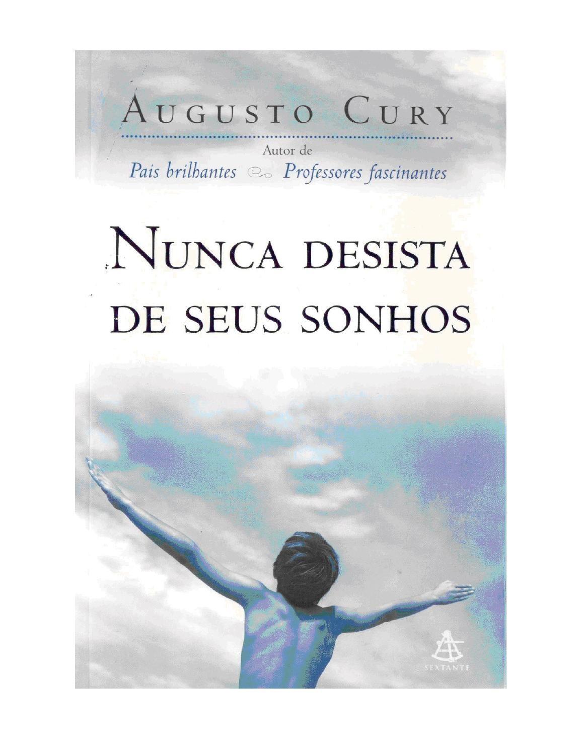 Augusto Cury Nunca Desista Dos Seus Sonhos Augusto Cury