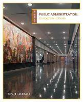 Public administration : concepts and cases / Richard J. Stillman II