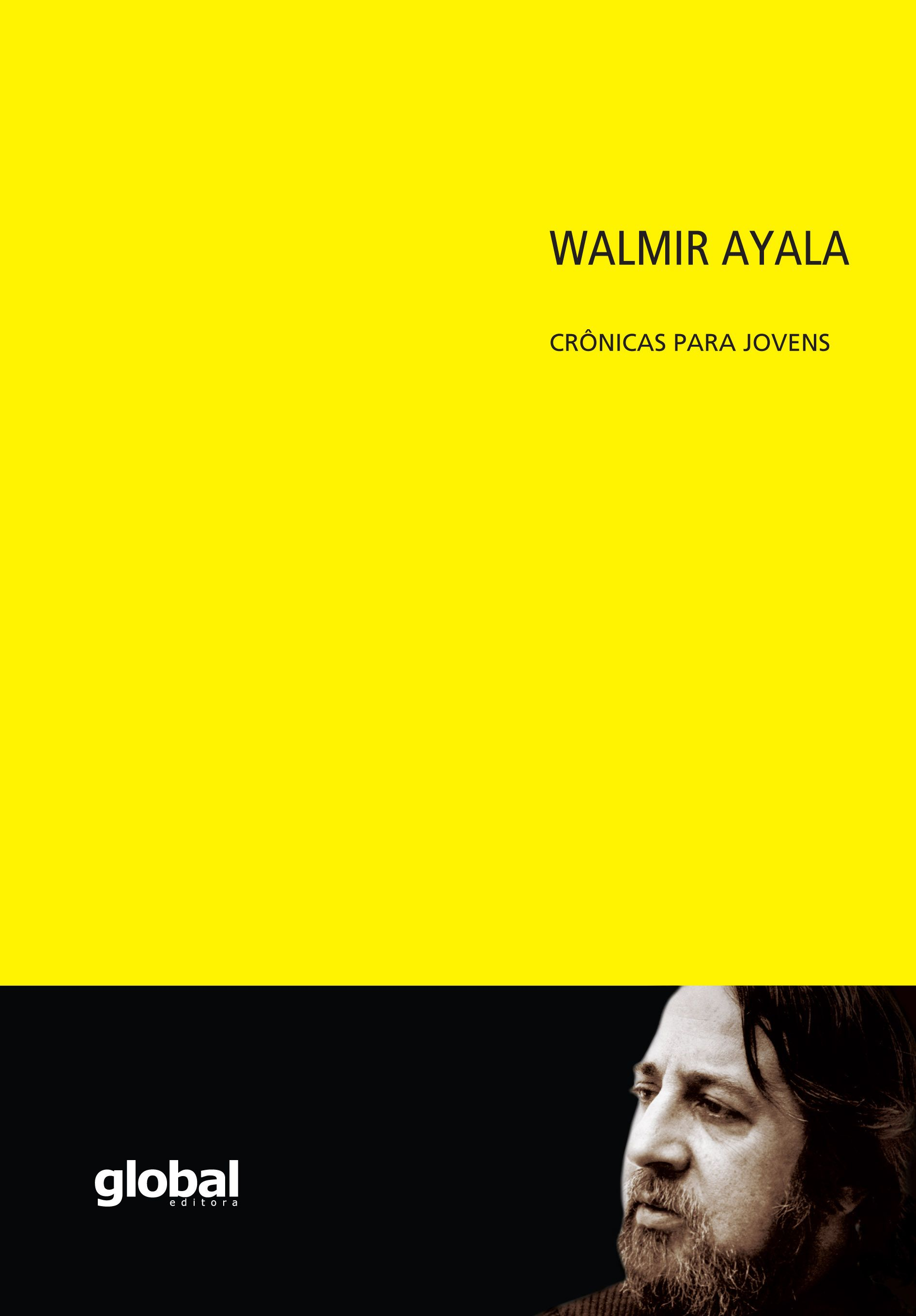 Walmir Ayala Crônicas para jovens - Walmir Ayala - Global Editora