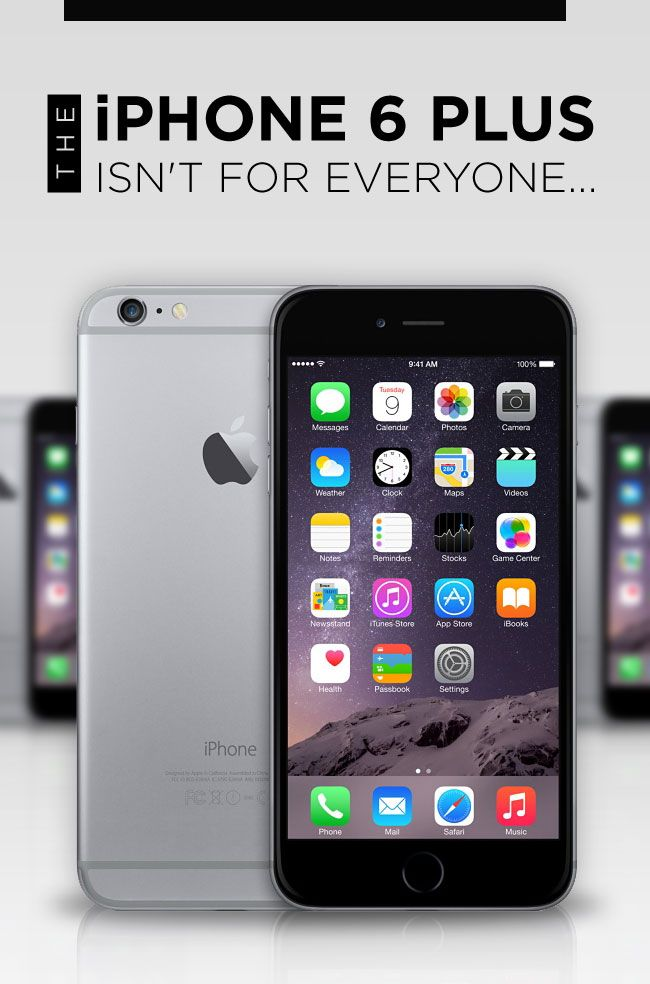 We know the iPhone 6 Plus may be too big for some people