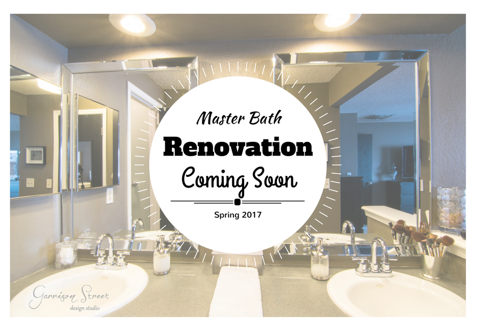 Master Bathroom Renovation Coming Soon!