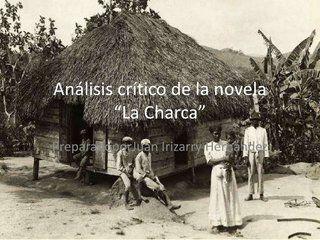 analisis-critico-de-la-novela-la-charca by Juan Hernandez via Slideshare