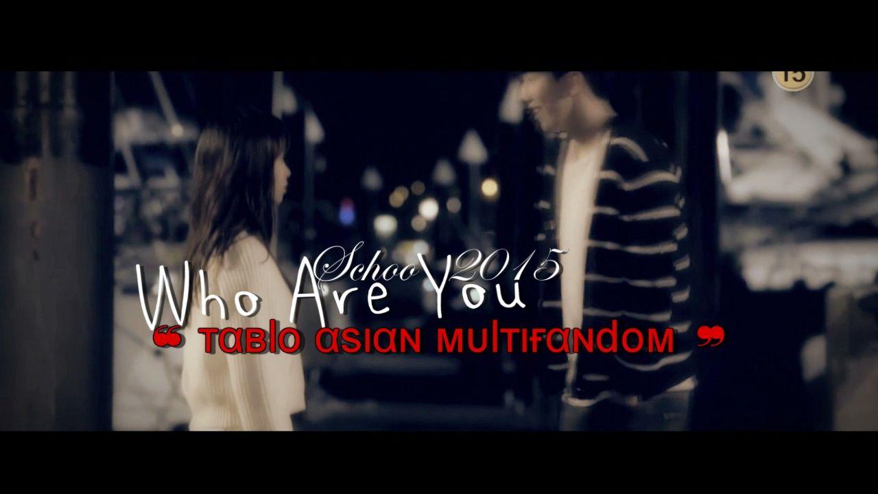 MV's ❝ тαвlo αsιαɴ мυlтιғαɴdoм ❞ᴹᴱᴾ ●【Who Are You Schoo 2015 】♥+♥   https://www.youtube.com/watch?v=PBoa_pySK3A