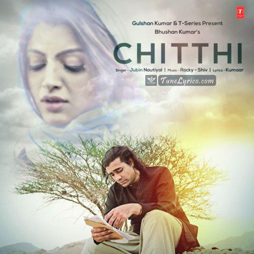 Chitthi Lyrics Jubin Nautiyal Mp3 Song Download Mp3 Song Songs