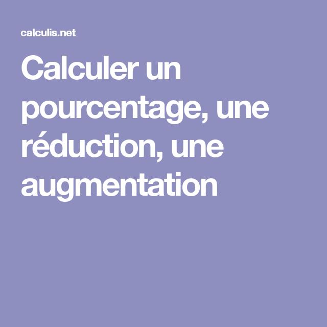 Calculer Un Pourcentage Une Réduction Une Augmentation