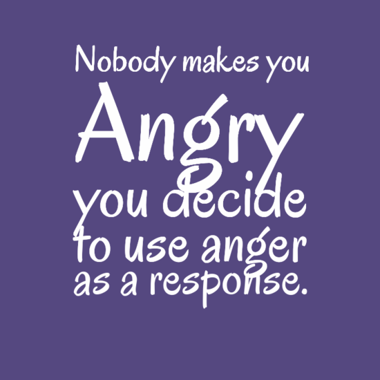 Nobody Makes You Angry Positive Quotes Quote Emotions Wisdom Inspiring Quotes Decisions Anger Anger Quotes Positive Quotes Daily Quotes Positive