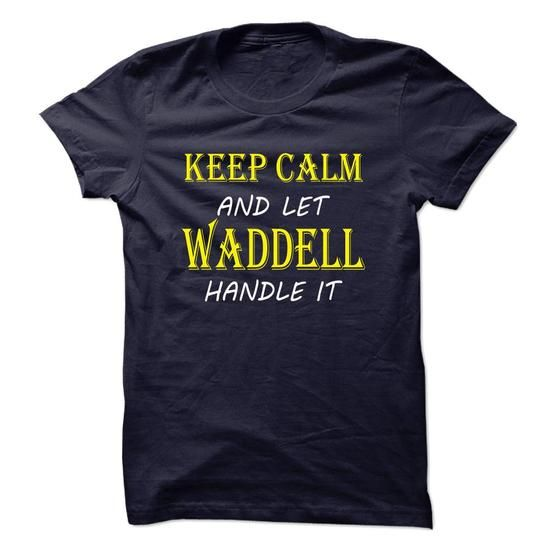 Keep Calm and Let WADDELL Handle It TA - #band shirt #hoodie for girls. WANT IT => https://www.sunfrog.com/Names/Keep-Calm-and-Let-WADDELL-Handle-It-TA.html?68278