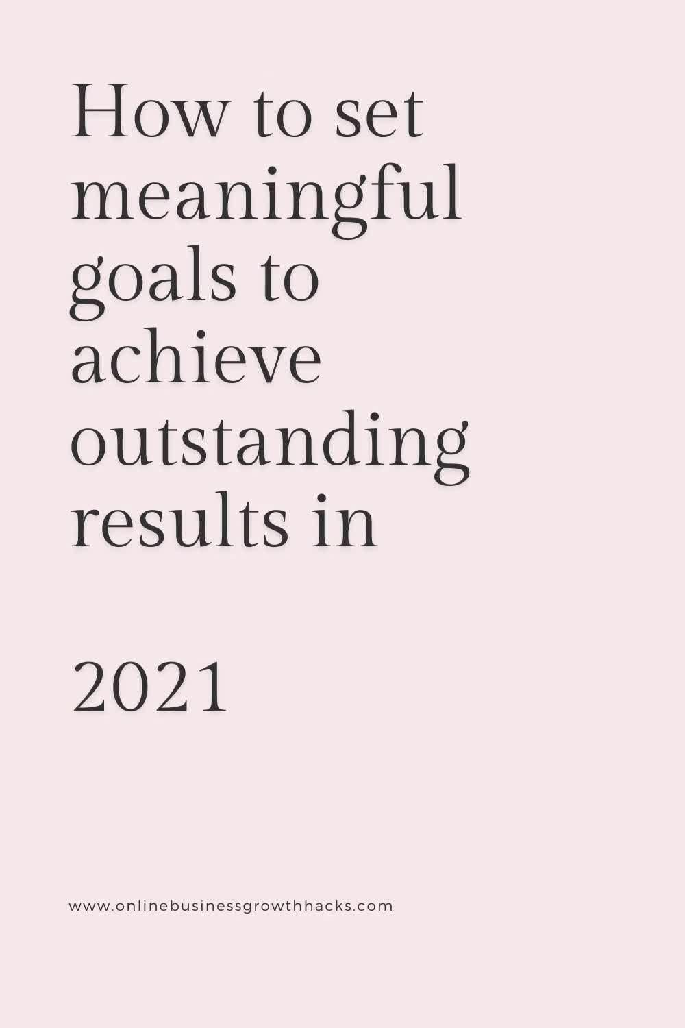 How to set meaningful goals to achieve outstanding