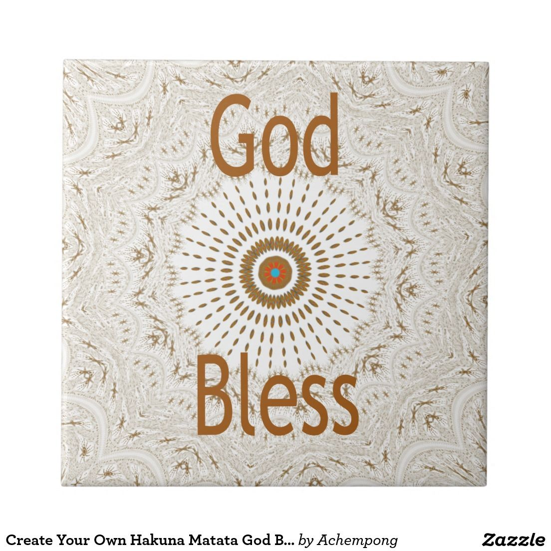 Create Your Own Hakuna Matata God Bless Ceramic Tile Pinterest