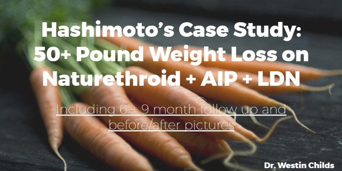 Hashimoto's Case Study: 50+ Pound Weight Loss on ...