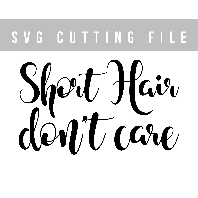 Short hair don't care svg for Cricut SVG file sayings svg ...