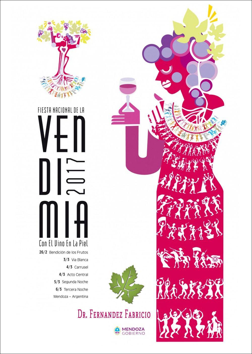 Afiches Vendimia 2017. Mendoza de fiesta y con el vino en la piel ...