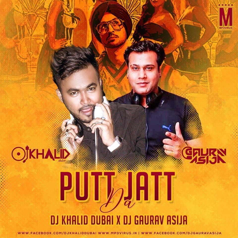 Putt Jatt Da Dj Khalid Dubai X Dj Gaurav Asija Download Now Dj Khalid Khalid Latest Bollywood Songs