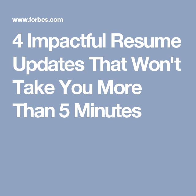 Impactful Resume Updates That WonT Take You More Than  Minutes